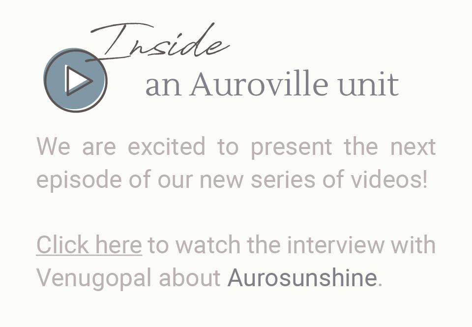 Aurosunshine Auroville unit video